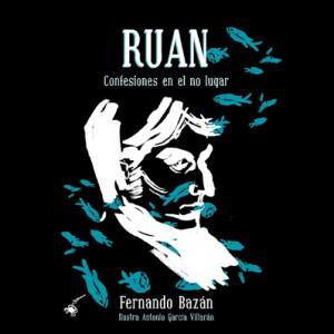 Ruan:confesiones en el no lugar (2014).